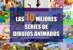 Las 10 mejores y educativas series infantiles y de dibujos animados