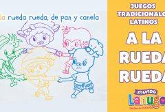 A la rueda rueda – Juegos tradicionales latinos