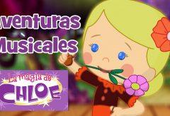 La Magia de Chloe – Aventuras musicales / Recopilatorio +60 minutos