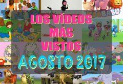 Los 10 vídeos infantiles para niñas y niños gratis más vistos en agosto-2017
