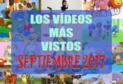 Los 10 vídeos infantiles para niñas y niños y dibujos animados favoritos más vistos en septiembre-2017